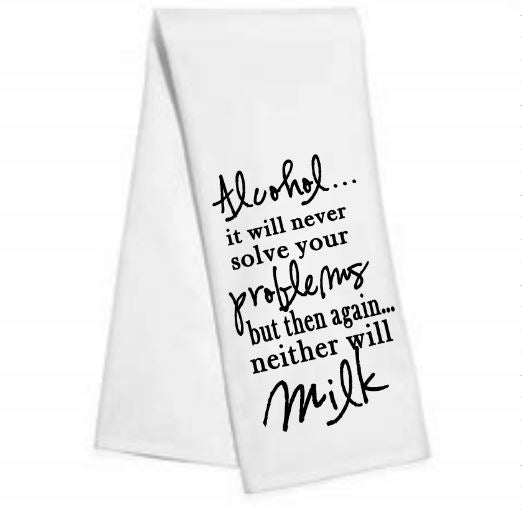 Alcohol will never.....Kitchen/Bar Towel