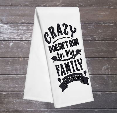 Crazy Doesn't Run Tea Towel