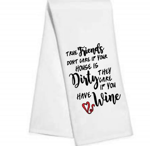 True friends don't care.....Kitchen/Bar Towel