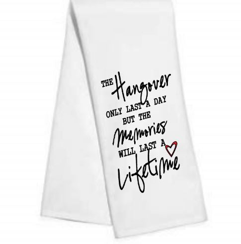 The Hangover only last....Kitchen/Bar Towel