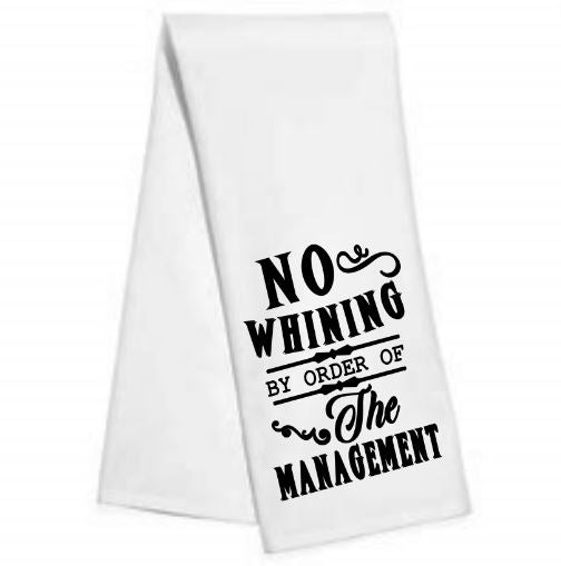 No Whining....Kitchen/Bar Towel