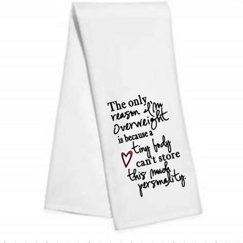 I'm only overweight.....Kitchen/Bar Towel