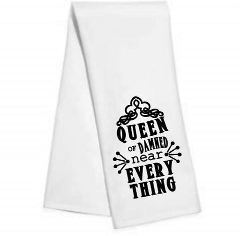 Queen of damned near.....Kitchen/Bar Towel