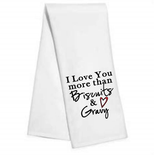 I love you more than.....Kitchen/Bar Towel