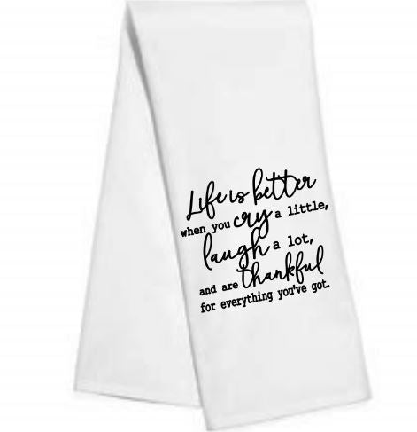 Life is better.....Kitchen/Bar Towel
