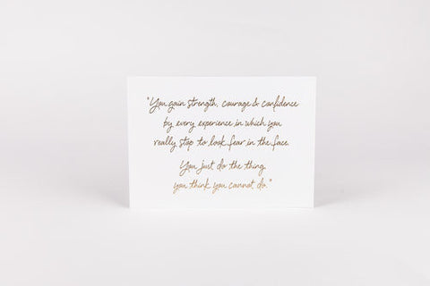 You Gain Strength, Courage Art Print