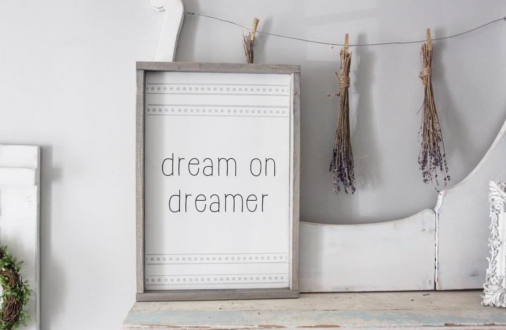 Dream on Dreamer Sign