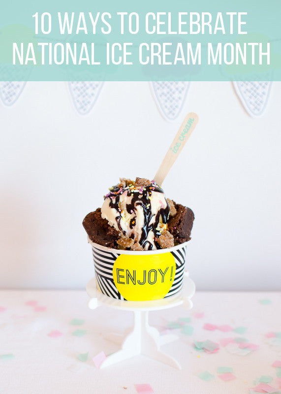 10 Ways to Celebrate National Ice Cream Month