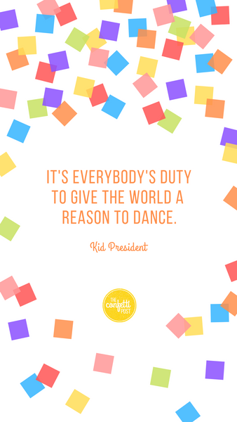 Inspirational dancing quote Kid President