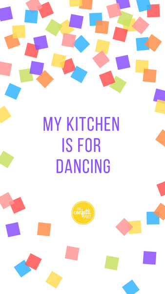 Inspirational Quote-My kitchen is for dancing