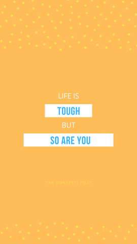 Life is tough | cheer up quote ideas | words of encouragement