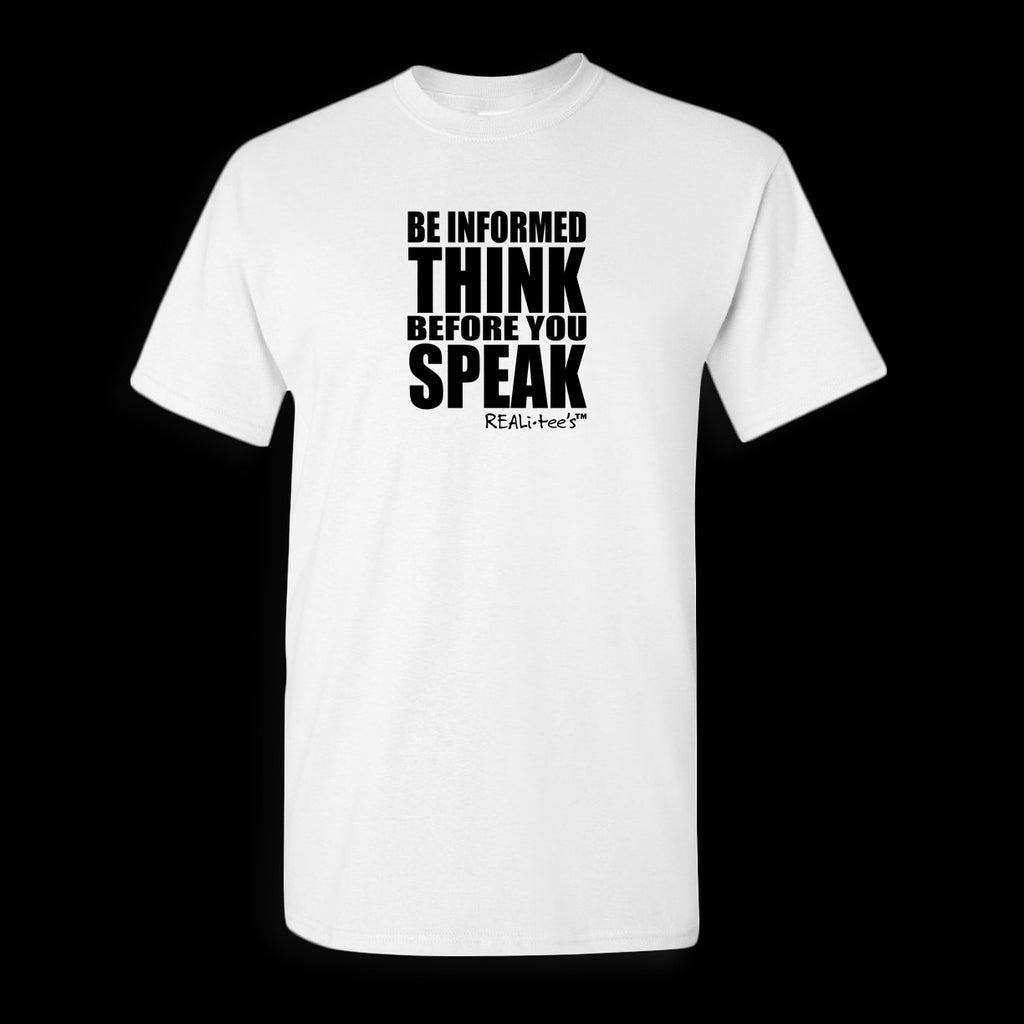 BE INFORMED: THINK BEFORE YOU SPEAK - MEN