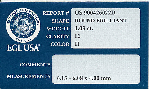 1.03 Carat H Color I2 Clarity Round Brilliant Cut Diamond with EGL USA Certificate | Natural Affordable Large Diamond - Item: D230 - Image: 1