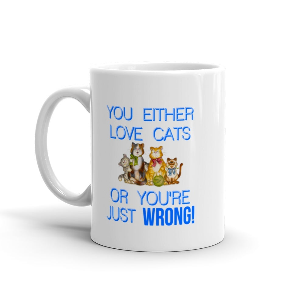 "Cats - Cat Mug Design ""You Either Love Cats"""