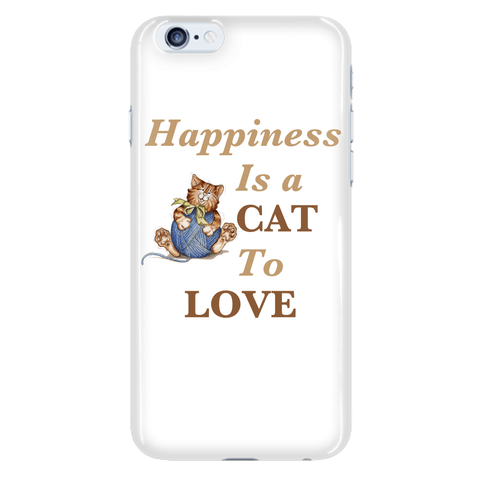 "Cats - Cat Phone Case ""Happiness Is A Cat To Love"""