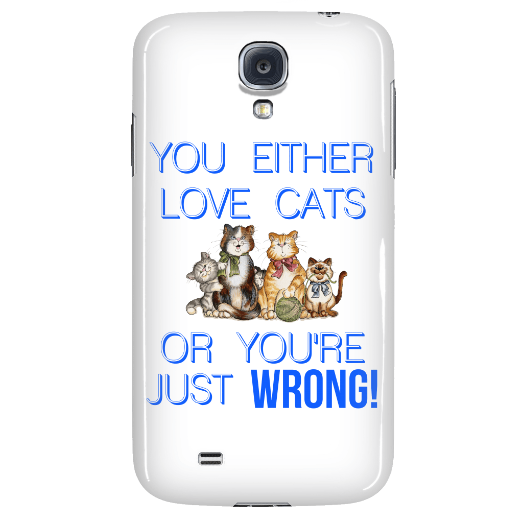 "Cats - Cat Phone Case ""You Either Love Cats"""