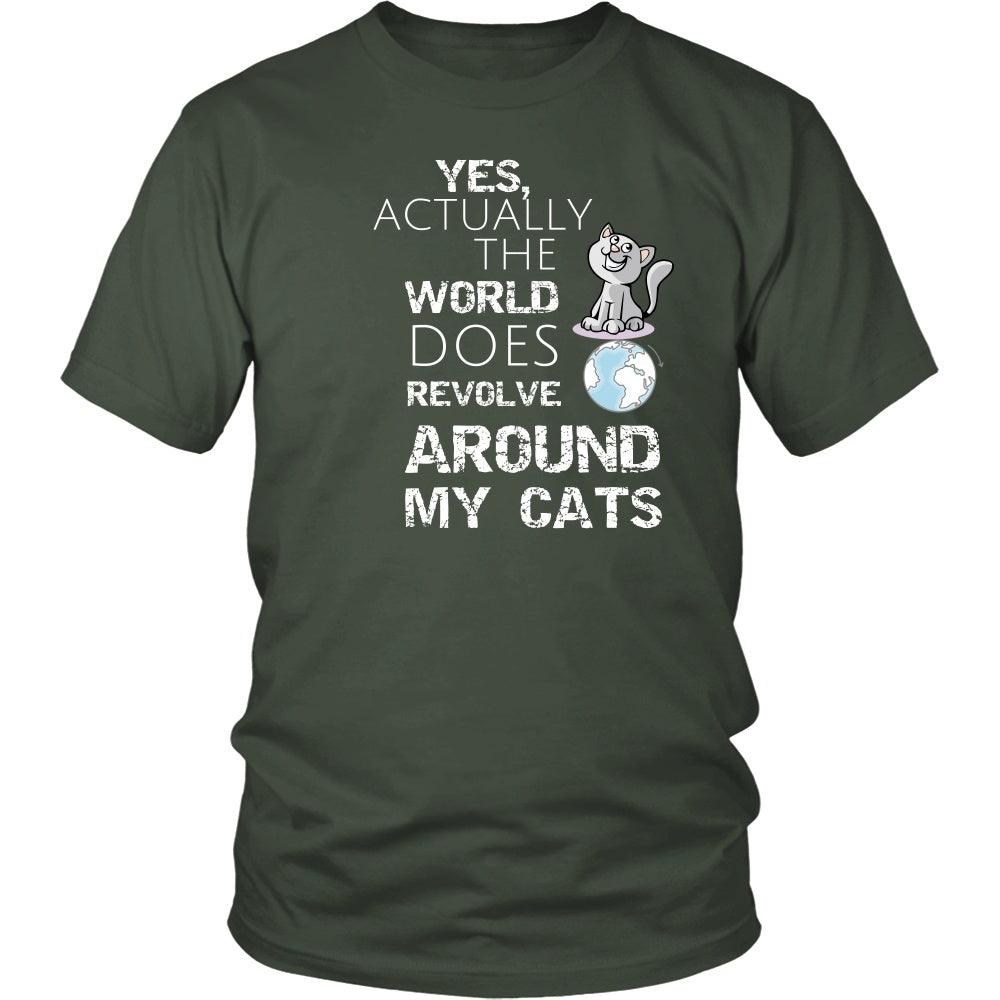 "Cats - Cats T-Shirt ""Yes Actually The World Does Revolve"""