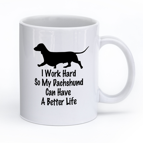 "Dachshund Mug Design ""I Work Hard"""