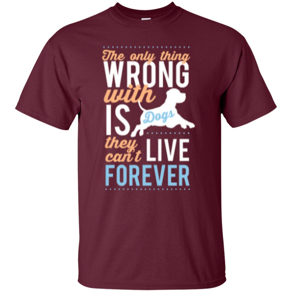 "Dogs - Dogs ""Can't Live Forever"" Custom Ultra Cotton T-Shirt"