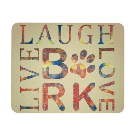 Dog Live Love Bark Laugh Mousepad