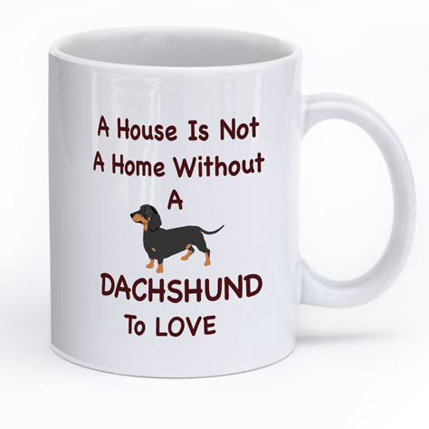 "Dachshund Mug ""A House Is Not A Home"""