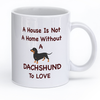 "Image of Dachshund Mug ""A House Is Not A Home"""