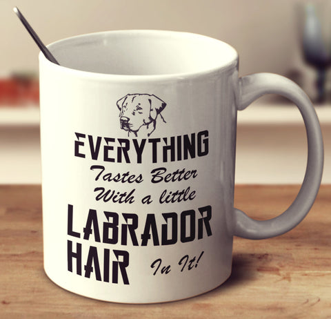 "Labrador - Labrador Mug ""Everything Tastes Better"""