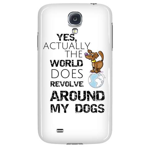 "Phone Cases - Dog Phone Case ""Yes Actually The World Does Revolve"""