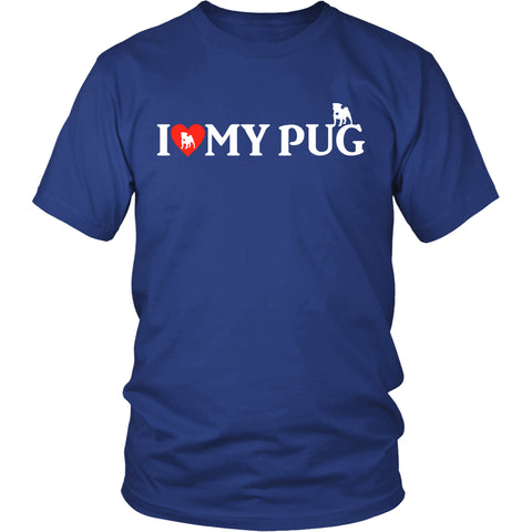 "Pug - Pug Dog T-Shirt ""I Love My Pug"""