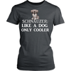 "Image of Schnauzer - Schnauzer Tee ""Like A Dog Only Cooler"""