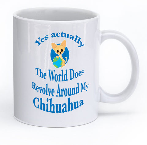 "Chihuahua Mug ""The World Does Revolve"""