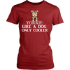 "Image of Yorkshire Terrier - Yorkie Tee ""Like A Dog Only Cooler"""