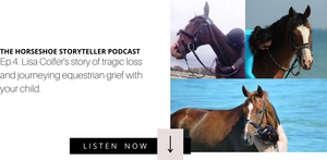 LOSING HORSES TRAGICALLY AND JOURNEYING EQUESTRIAN GRIEF