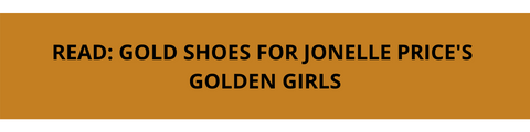GOLD SHOES FOR JONELLE PRICE'S GOLDEN GIRLS