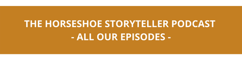 The Horseshoe Storyteller Podcast All Episodes