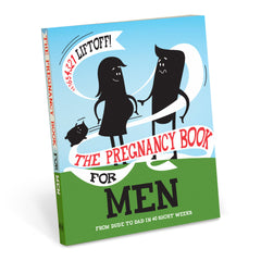 The Pregnancy Book for Men: From Dude to Dad in 40 Short Weeks