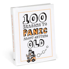100 Reasons to Panic™ about Getting Old