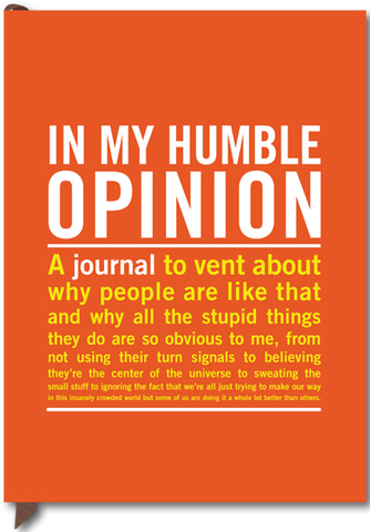 In My Humble Opinion Guided Journal