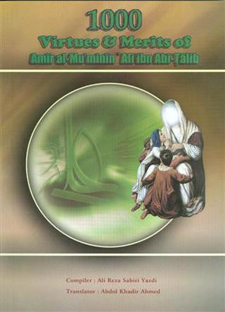 1000 Virtues & Merits of Amir'Al-Mo'minin Ali Ibn Abi-Talib