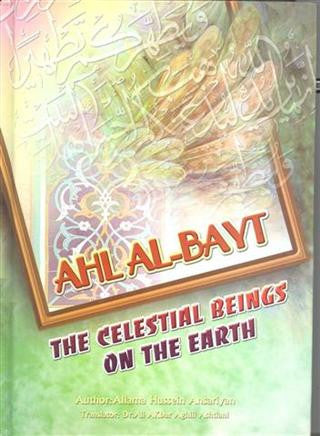 Ahl Al-Bayt, The Celestial Being on the Earth