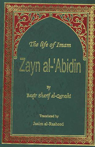 The Life of Imam Zayn Al-Abidin A.S