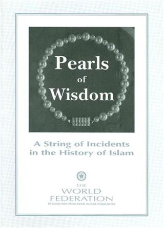 Pearls of Wisdom, A string of incidents in the history of Islam
