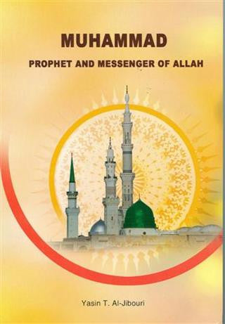 Muhammad, Prophet and Messenger of Allah
