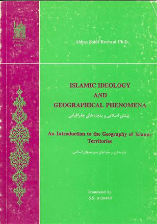 Islamic Ideology and Geographical Phenomena (An Introduction to the Geography of Islamic Territories