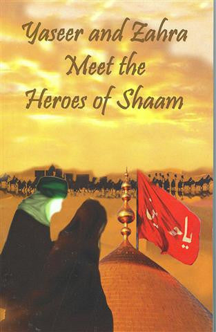 Yaseer and Zahra Meet the Heroes of Shaam