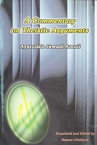 A Commentory on the Theistic Arguments