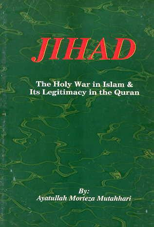 Jihad , The Holy War in Islam and its legitimacy i