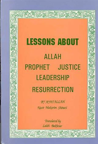 Lessons about Allah, Prophet, Justice, leadership,Resurrection
