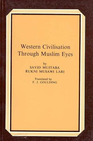 Western Civilization through Muslim Eyes.