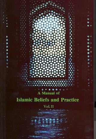 A Manual of Islamic Beliefs and Practices Vol. 2